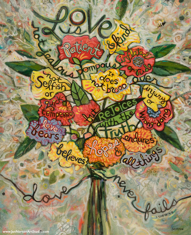 Acrylic on Canvas painting by Jen Norton depicting 1 Corinthians 13: 4-8 in a floral bouquet.
